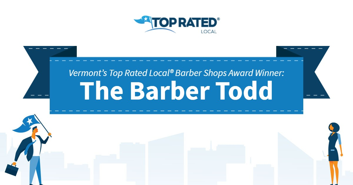 Vermont's Top Rated Local® Barber Shops Award Winner: The Barber Todd
