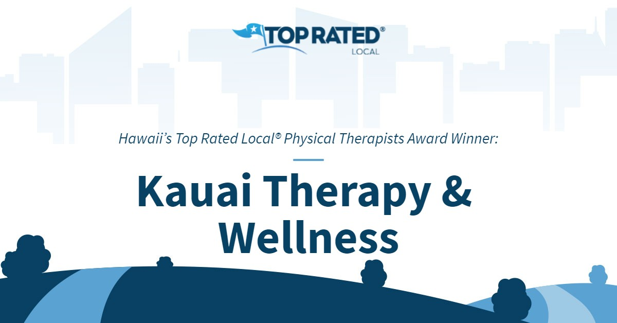 Hawaii's Top Rated Local® Physical Therapists Award Winner: Kauai Therapy & Wellness