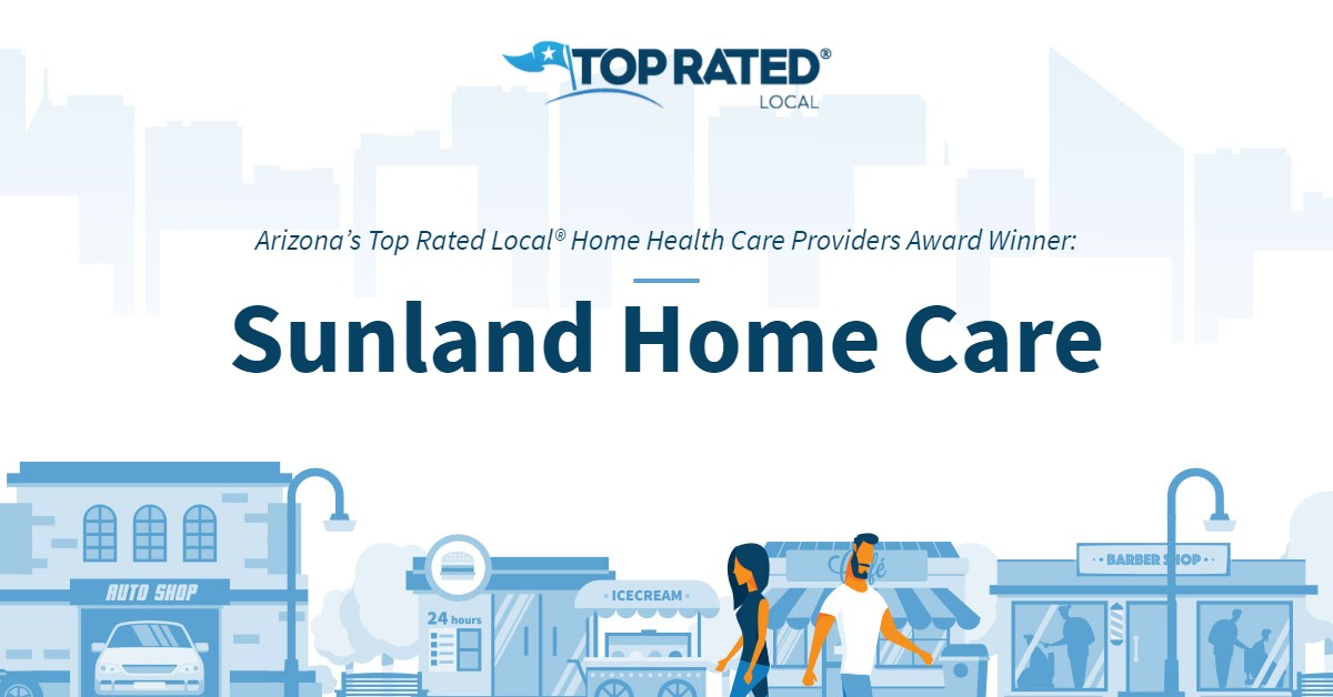 Arizona's Top Rated Local® Home Health Care Providers Award Winner: Sunland Home Care