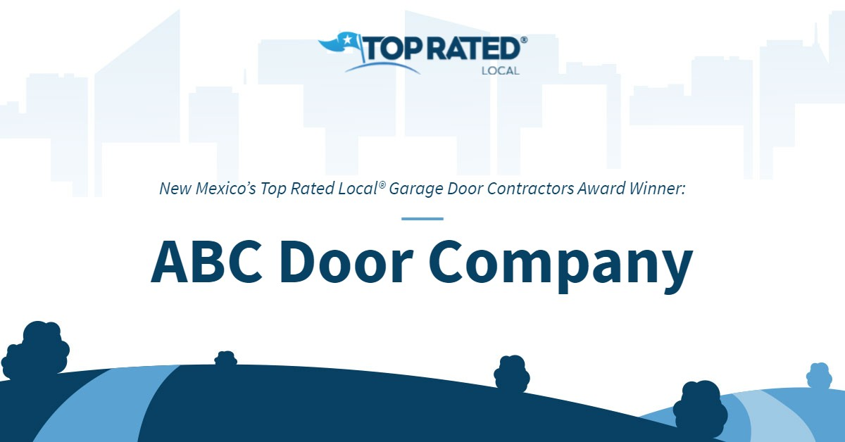 New Mexico's Top Rated Local® Garage Door Contractors Award Winner: ABC Door Company