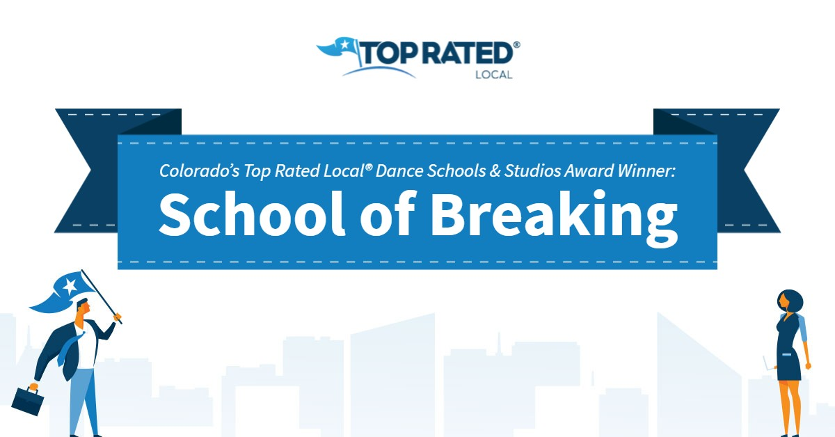 Colorado's Top Rated Local® Dance Schools & Studios Award Winner: School of Breaking