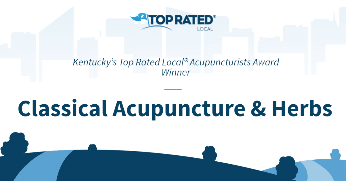 Kentucky's Top Rated Local® Acupuncturists Award Winner: Classical Acupuncture & Herbs