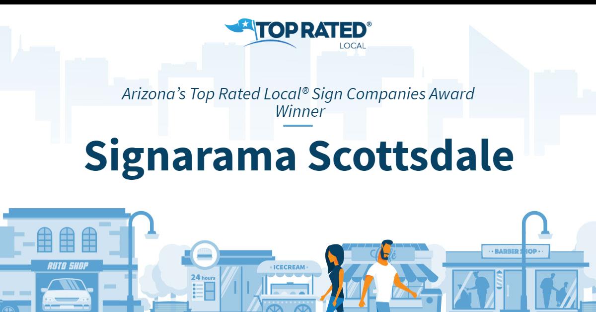 Arizona's Top Rated Local® Sign Companies Award Winner: Signarama Scottsdale