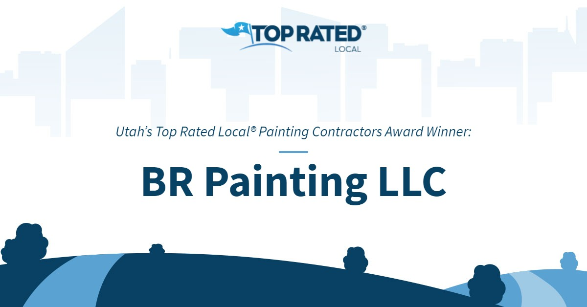 Utah's Top Rated Local® Painting Contractors Award Winner: BR Painting LLC