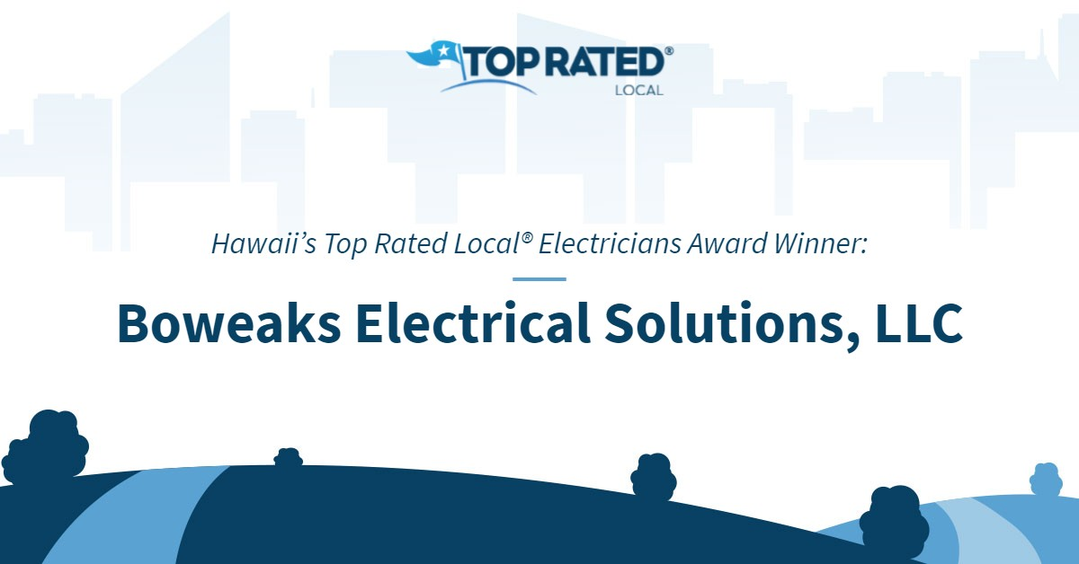Hawaii's Top Rated Local® Electricians Award Winner: Boweaks Electrical Solutions, LLC