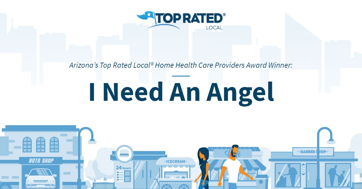 Arizona's Top Rated Local® Home Health Care Providers Award Winner: I Need An Angel