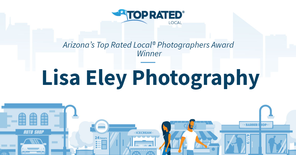 Arizona's Top Rated Local® Photographers Award Winner: Lisa Eley Photography