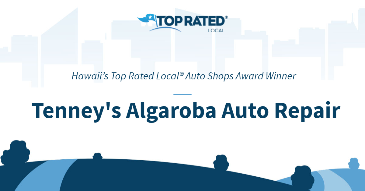 Hawaii's Top Rated Local® Auto Shops Award Winner: Tenney's Algaroba Auto Repair