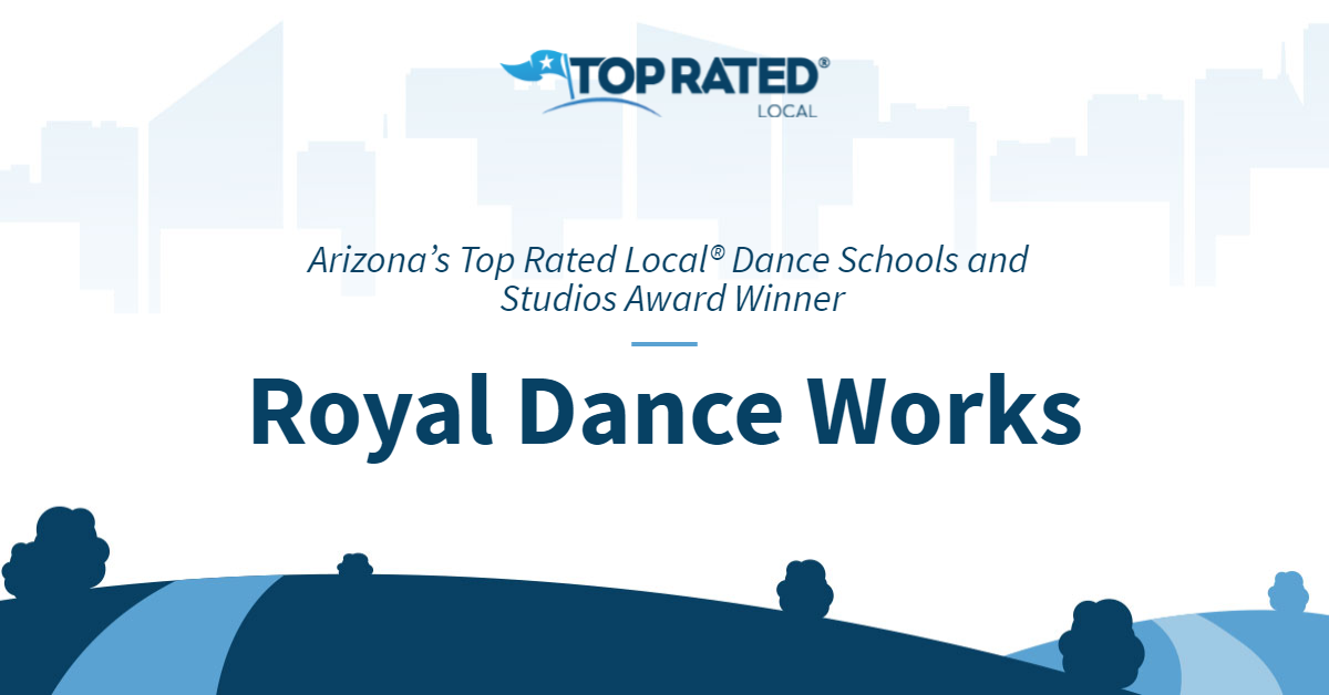 Arizona's Top Rated Local® Dance Schools and Studios Award Winner: Royal Dance Works