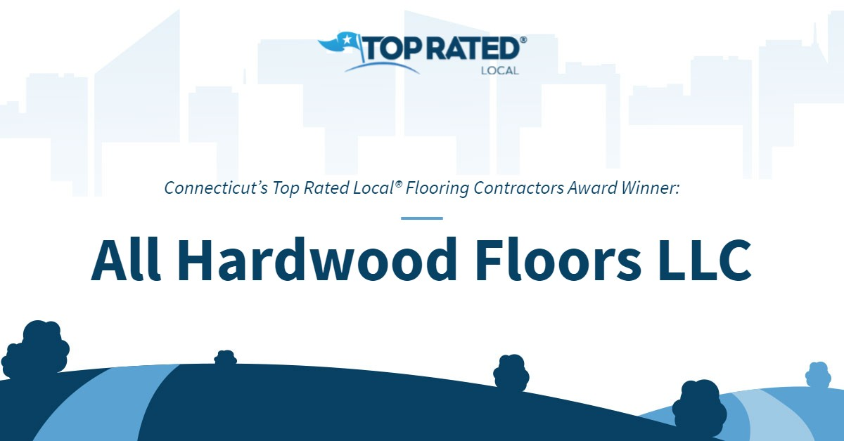 Connecticut's Top Rated Local® Flooring Contractors Award Winner: All Hardwood Floors LLC