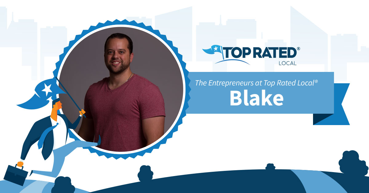 The Entrepreneurs at Top Rated Local®: Blake