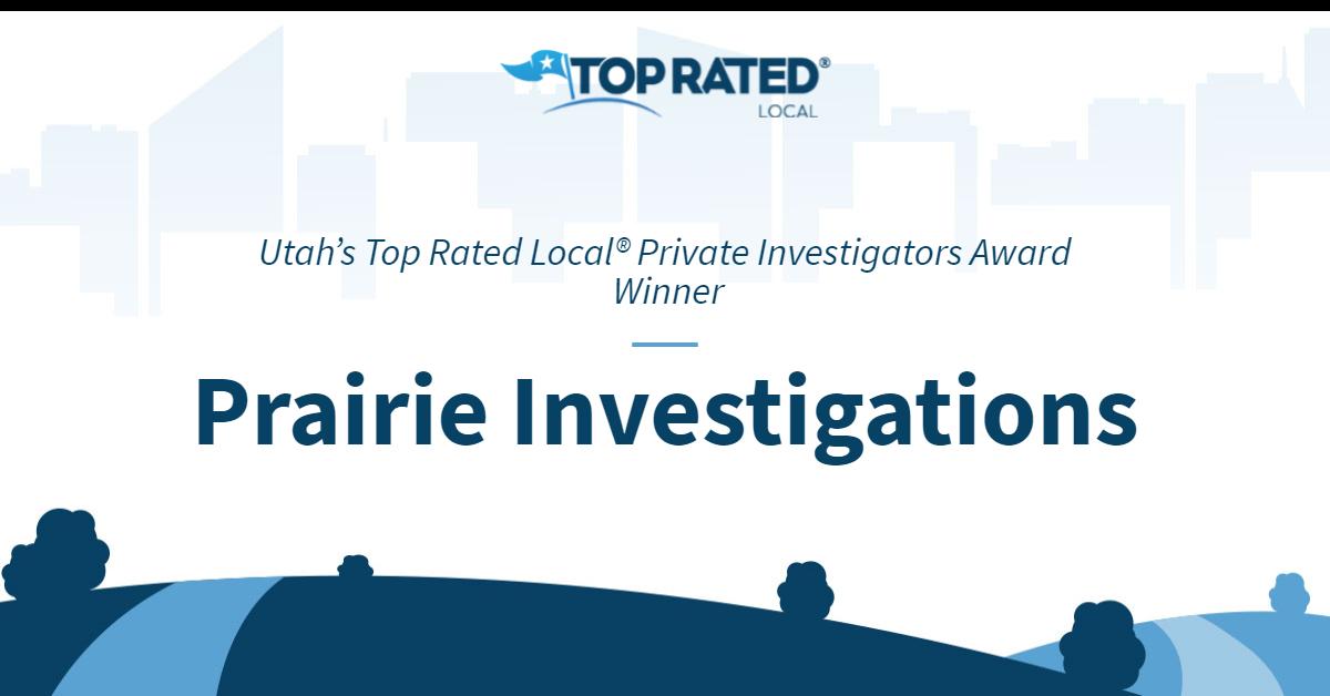 Utah's Top Rated Local® Private Investigators Award Winner: Prairie Investigations