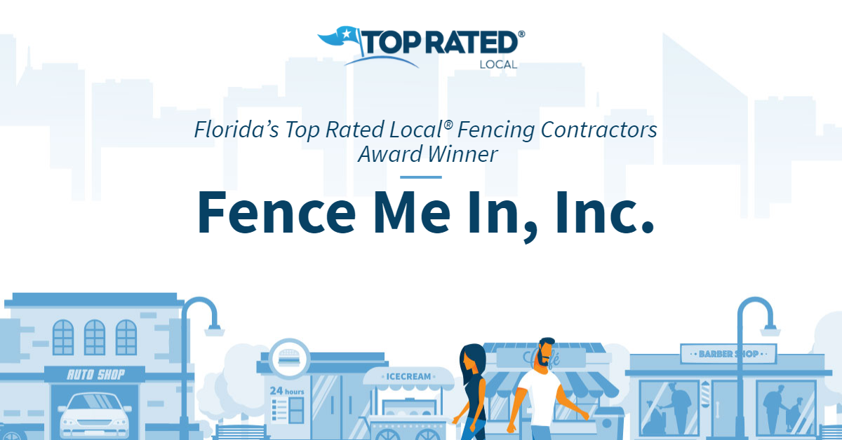Florida's Top Rated Local® Fencing Contractors Award Winner: Fence Me In, Inc.