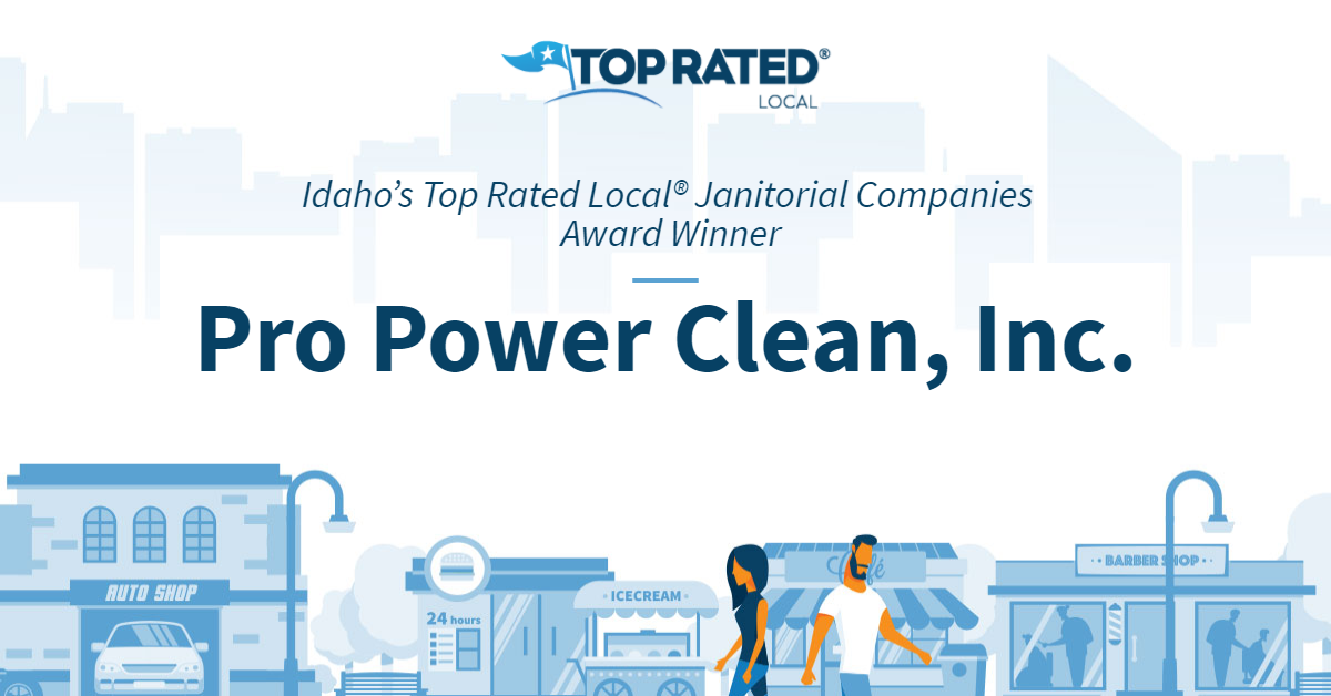 Idaho's Top Rated Local® Janitorial Companies Award Winner: Pro Power Clean, Inc.