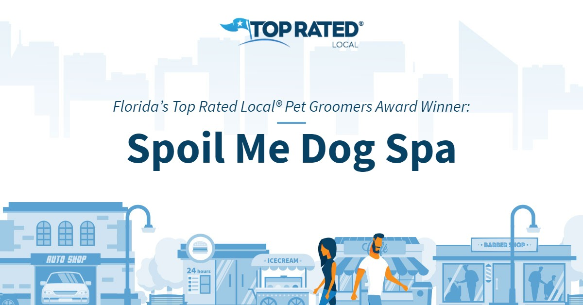 Florida's Top Rated Local® Pet Groomers Award Winner: Spoil Me Dog Spa