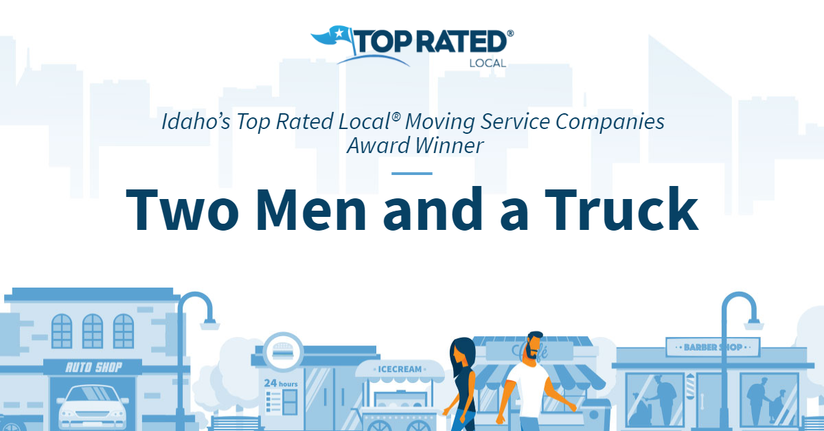 Idaho's Top Rated Local® Moving Service Companies Award Winner: Two Men and a Truck