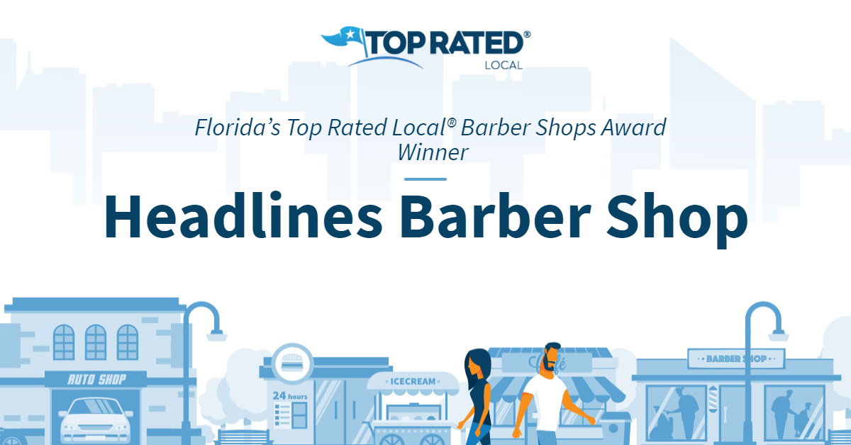 Florida's Top Rated Local® Barber Shops Award Winner: Headlines Barber Shop