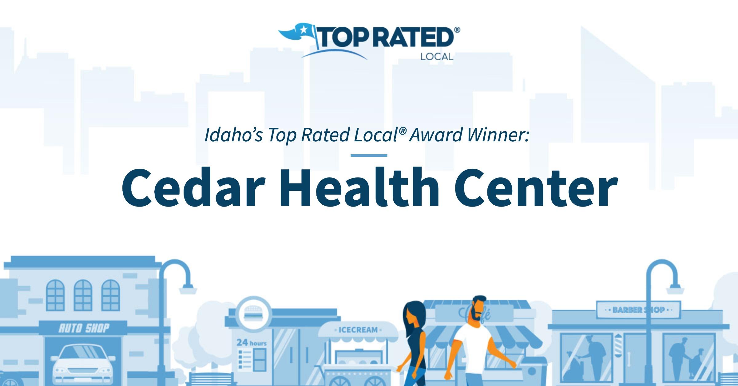 Idaho's Top Rated Local® Award Winner: Cedar Health Center