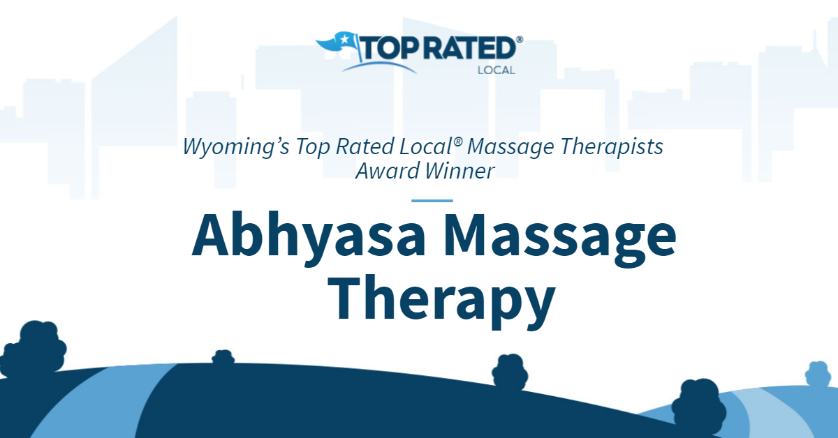 Wyoming's Top Rated Local® Massage Therapists Award Winner: Abhyasa Massage Therapy