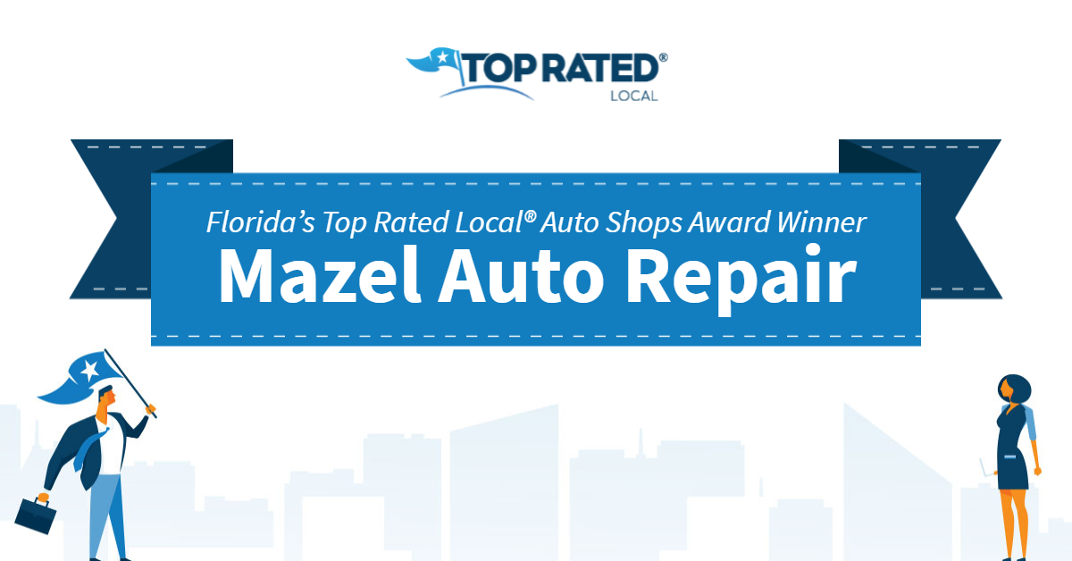 Florida's Top Rated Local® Auto Shops Award Winner: Mazel Auto Repair