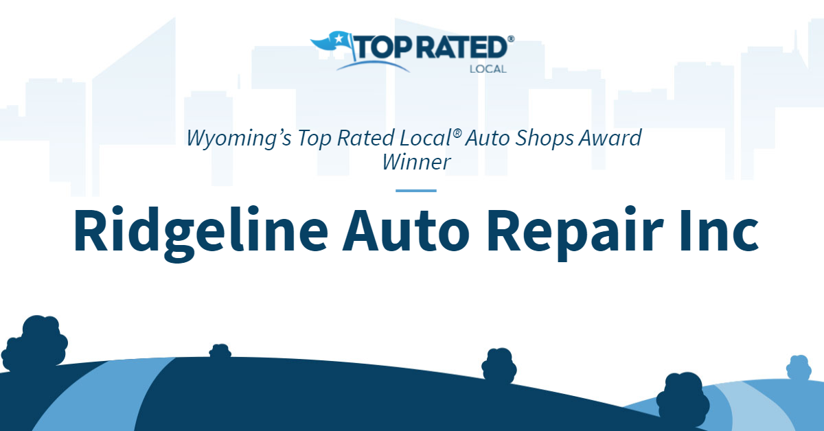 Wyoming's Top Rated Local® Auto Shops Award Winner: Ridgeline Auto Repair Inc