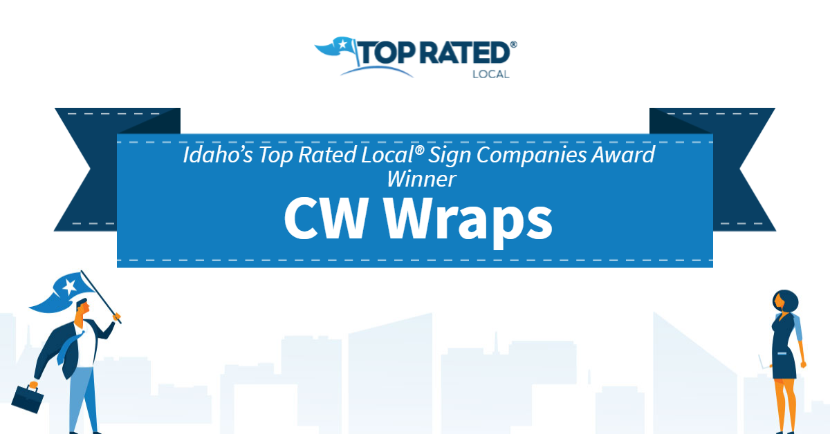 Idaho's Top Rated Local® Sign Companies Award Winner: CW Wraps