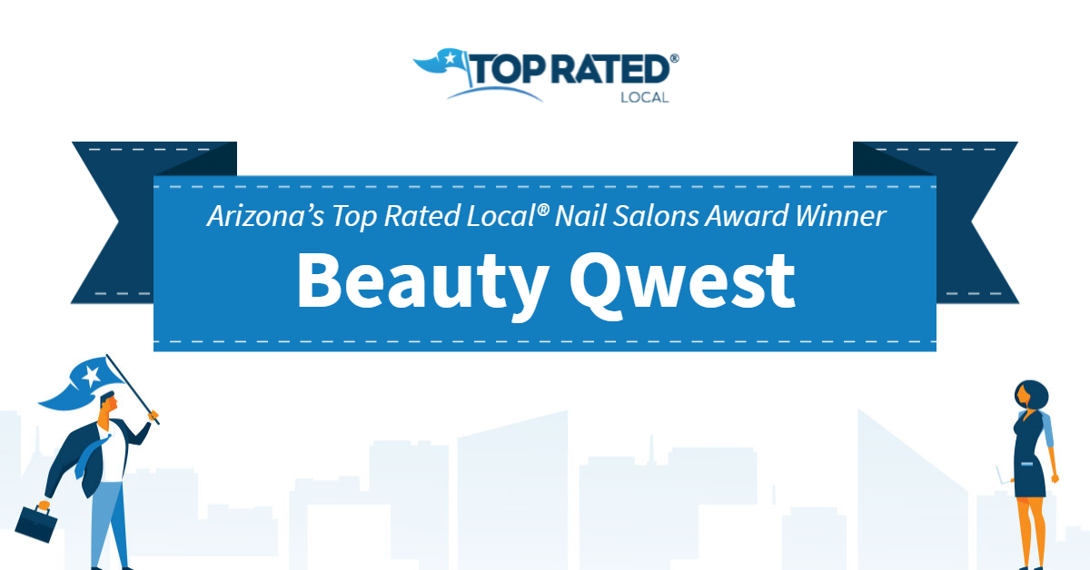 Arizona's Top Rated Local® Nail Salons Award Winner: Beauty Qwest