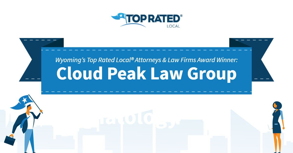 Wyoming's Top Rated Local® Attorneys & Law Firms Award Winner: Cloud Peak Law Group