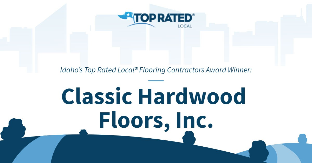 Idaho's Top Rated Local® Flooring Contractors Award Winner: Classic Hardwood Floors, Inc.
