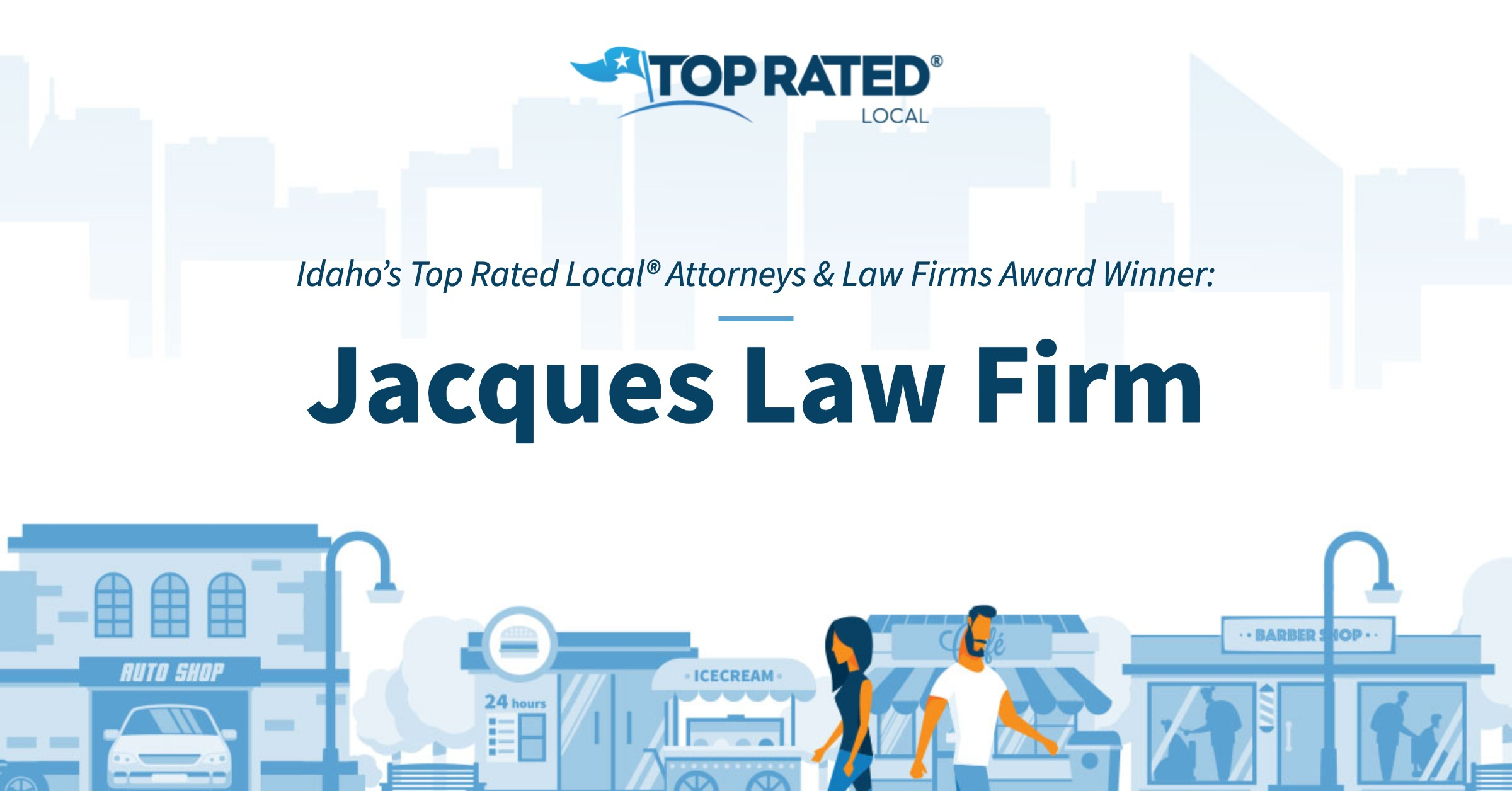 Idaho's Top Rated Local® Attorneys & Law Firms Award Winner: Jacques Law Firm