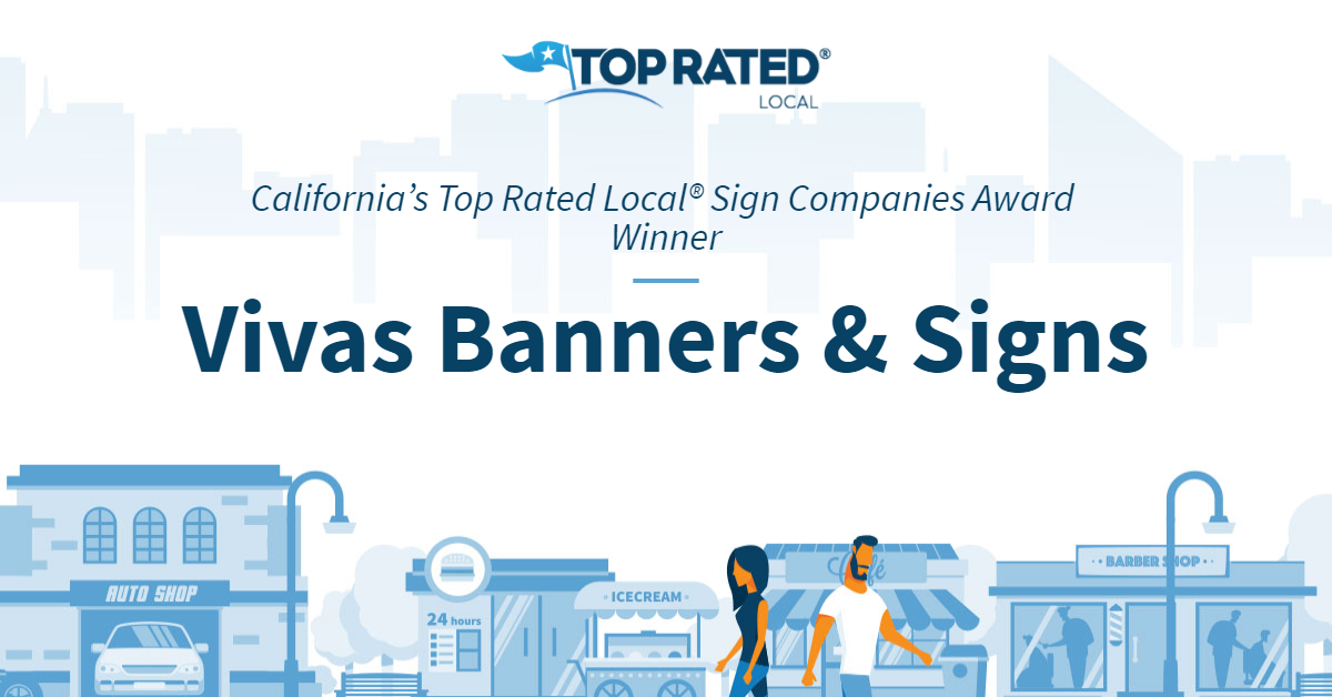 California's Top Rated Local® Sign Companies Award Winner: Vivas Banners & Signs