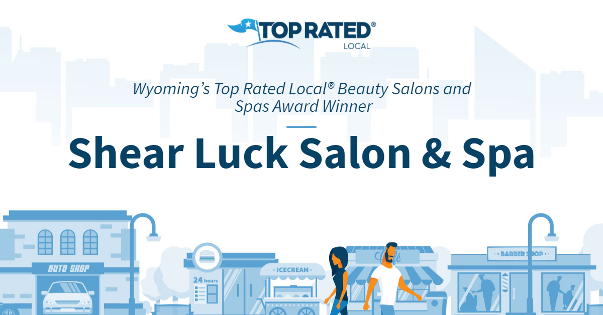 Wyoming's Top Rated Local® Beauty Salons and Spas Award Winner: Shear Luck Salon & Spa