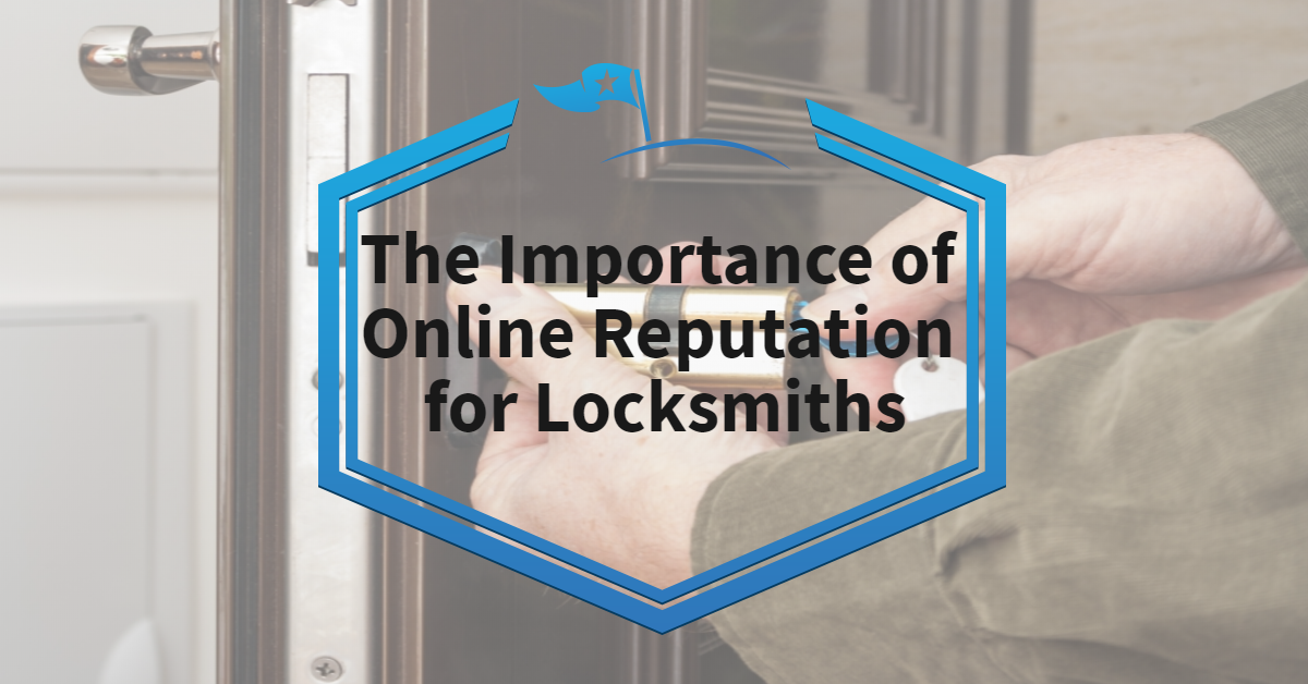 The Importance of Online Reputation for Locksmiths