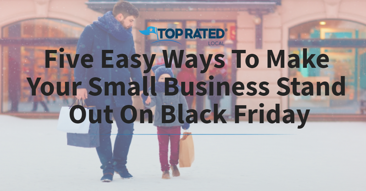 Five Easy Ways To Make Your Small Business Stand Out On Black Friday