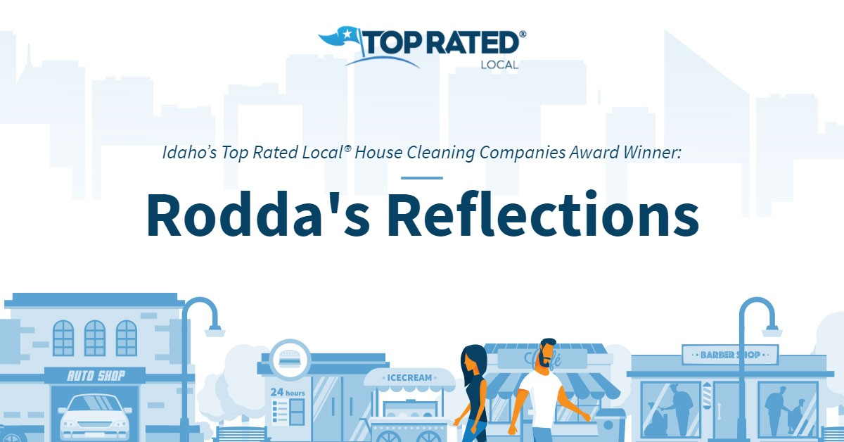 Idaho's Top Rated Local® House Cleaning Companies Award Winner: Rodda's Reflections