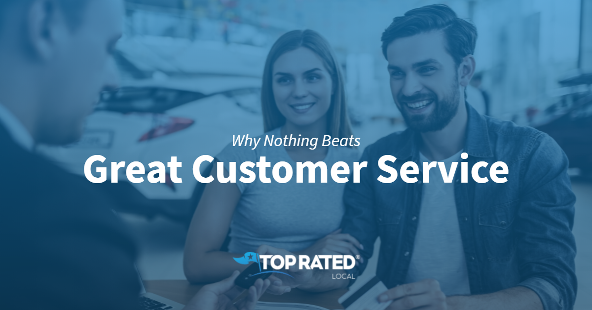 Why Nothing Beats Great Customer Service