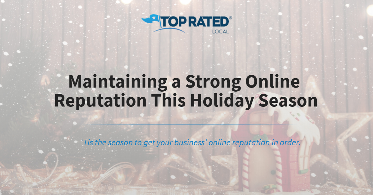 Maintaining a Strong Online Reputation This Holiday Season