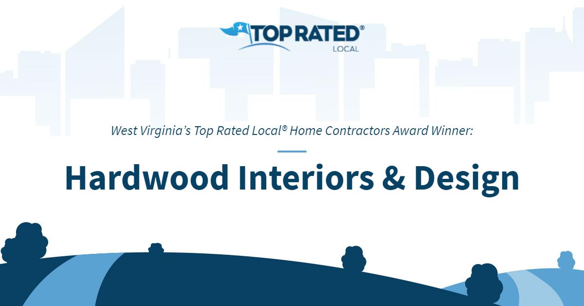 West Virginia's Top Rated Local® Home Contractors Award Winner: Hardwood Interiors & Design
