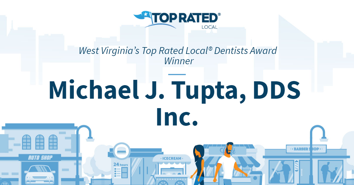 West Virginia's Top Rated Local® Dentists Award Winner: Michael J. Tupta, DDS Inc.