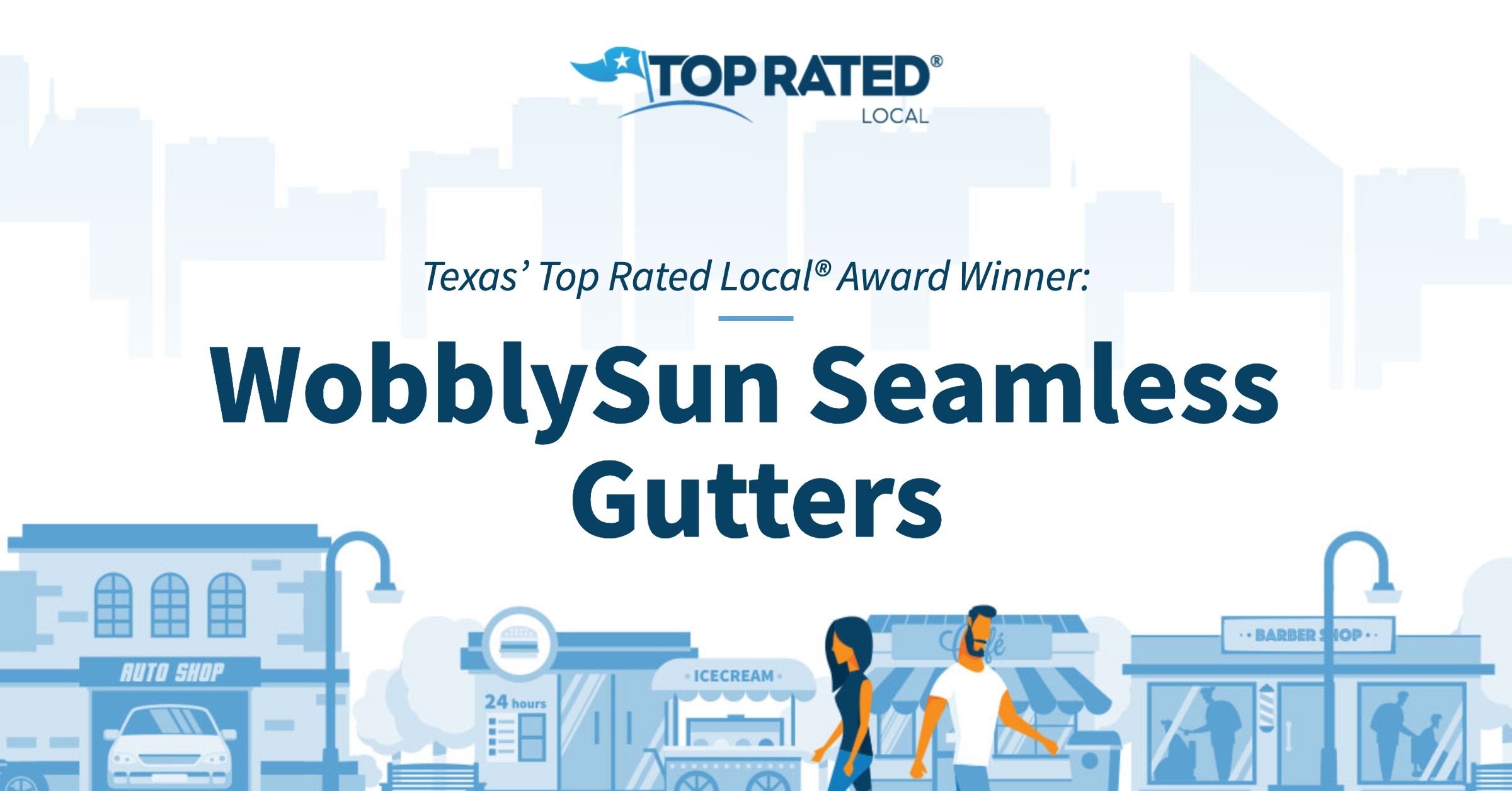 Texas' Top Rated Local® Award Winner: WobblySun Seamless Gutters