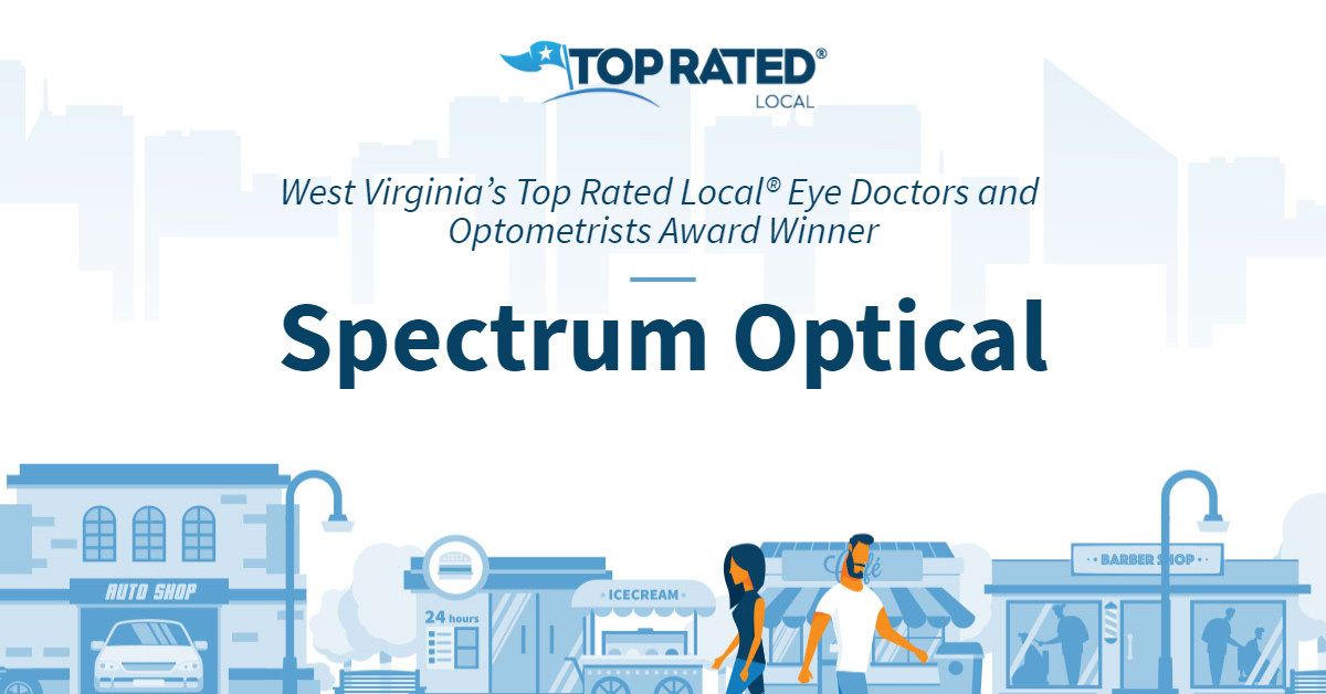 West Virginia's Top Rated Local® Eye Doctors and Optometrists Award Winner: Spectrum Optical