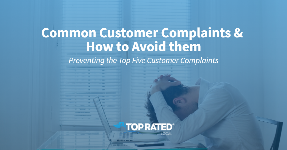 Common Customer Complaints & How to Avoid them