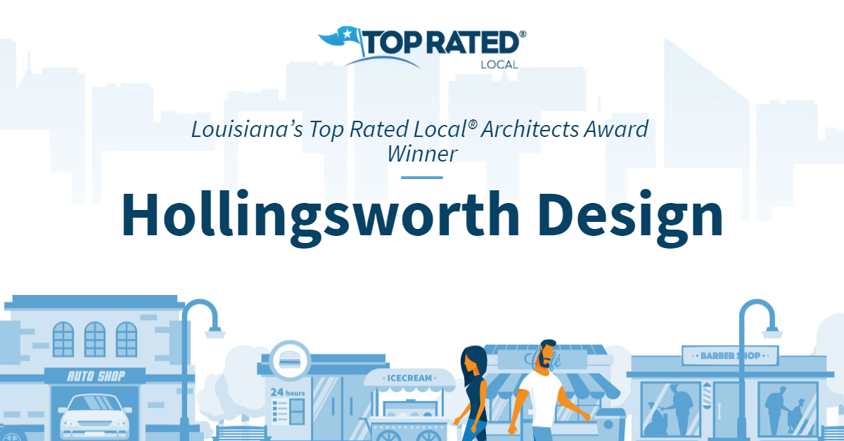 Louisiana's Top Rated Local® Architects Award Winner: Hollingsworth Design