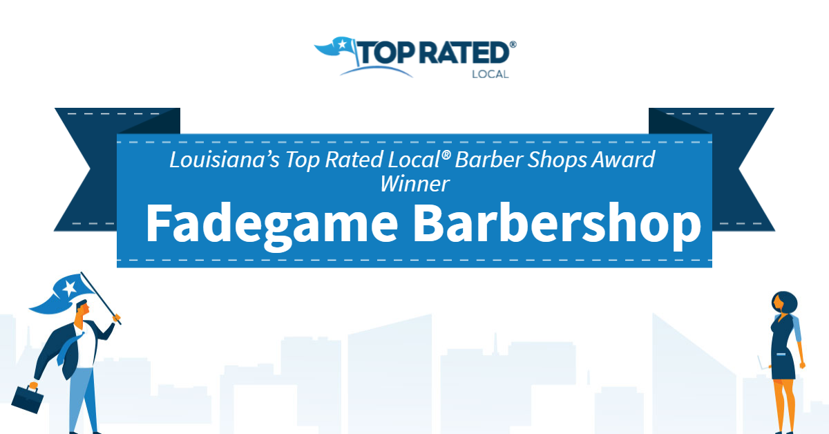 Louisiana's Top Rated Local® Barber Shops Award Winner: Fadegame Barbershop