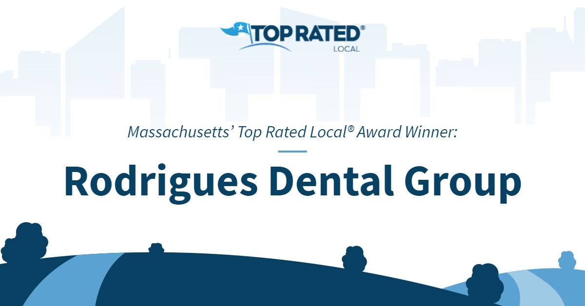 Massachusetts' Top Rated Local® Award Winner: Rodrigues Dental Group