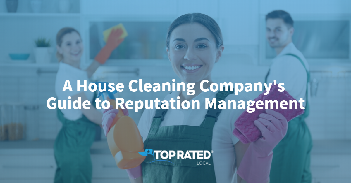 A House Cleaning Company's Guide to Reputation Management