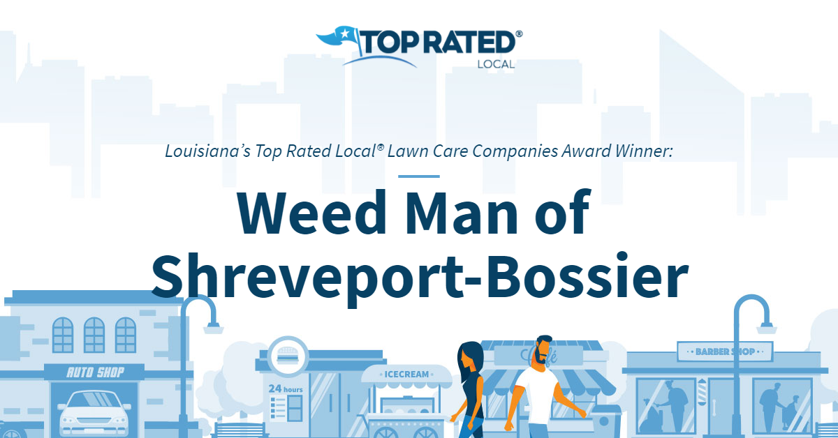 Louisiana's Top Rated Local® Lawn Care Companies Award Winner: Weed Man of Shreveport-Bossier