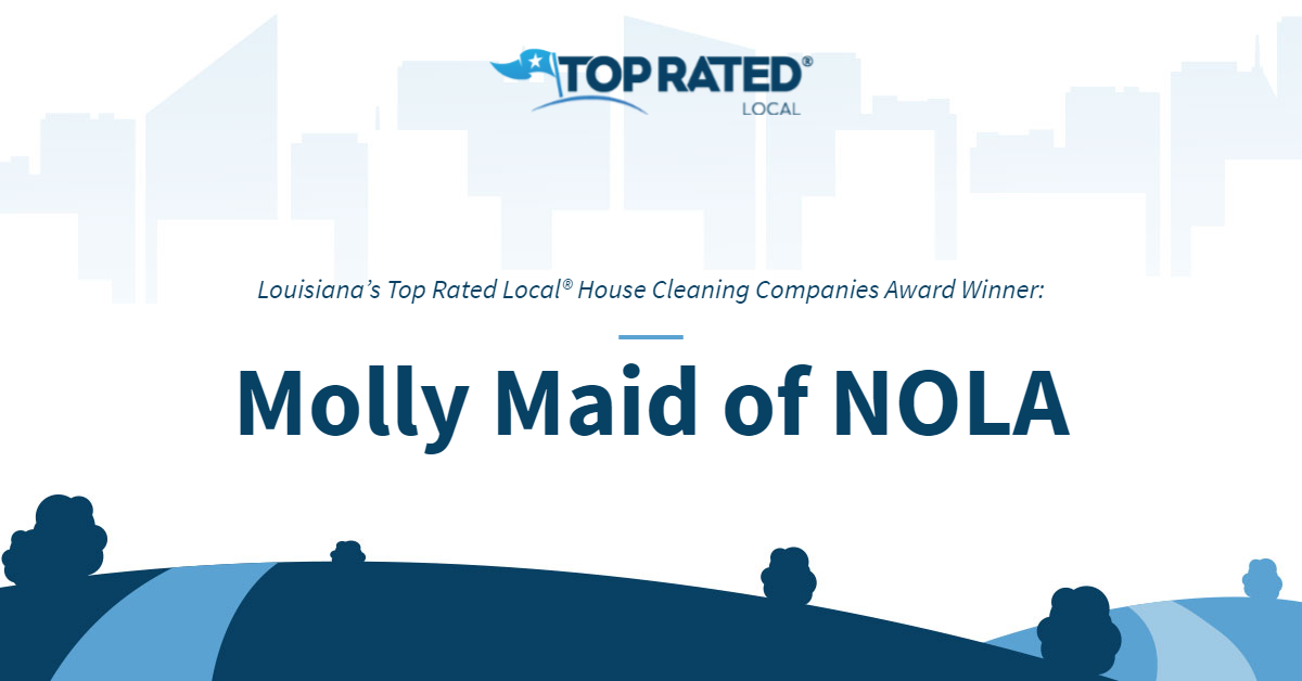 Louisiana's Top Rated Local® House Cleaning Companies Award Winner: Molly Maid of NOLA