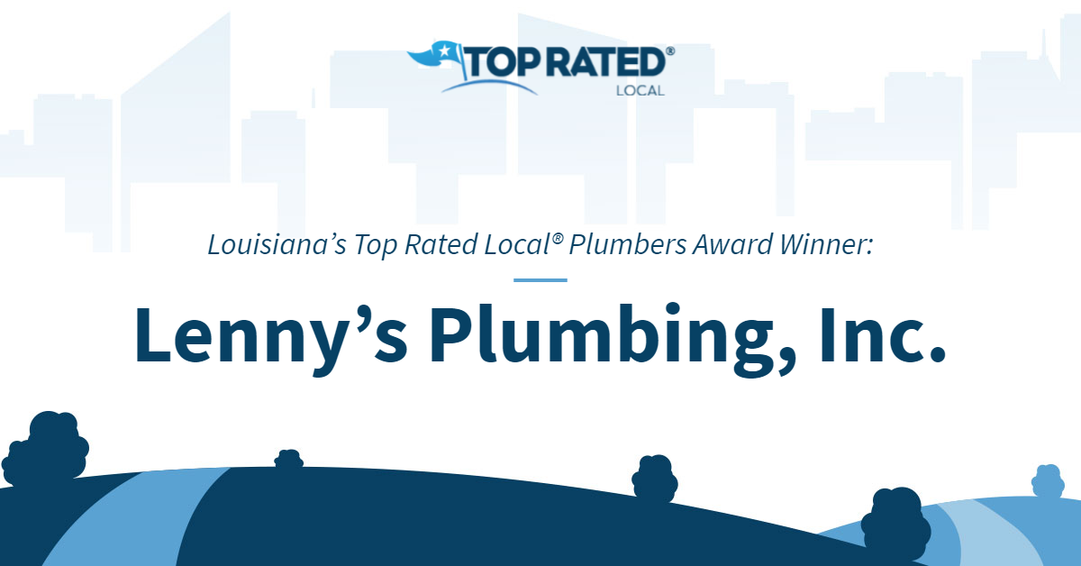 Louisiana's Top Rated Local® Plumbers Award Winner: Lenny's Plumbing, Inc.