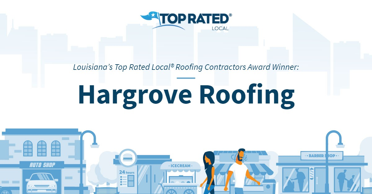 Louisiana's Top Rated Local® Roofing Contractors Award Winner: Hargrove Roofing